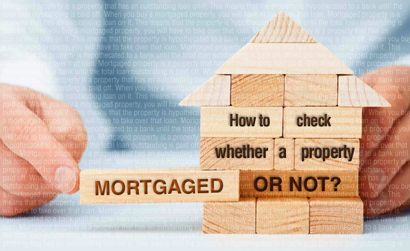 How to check whether a property is mortgaged or not?