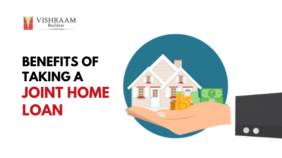 Benefits of taking a Joint Home Loan