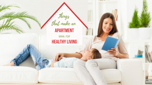 Things that make an Apartment ideal for Healthy Living